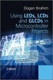 Using LEDs, LCDs and GLCDs in Microcontroller Projects (eBook, PDF)