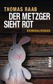 Der Metzger sieht rot / Willibald Adrian Metzger Bd.2 (eBook, ePUB)