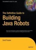 The Definitive Guide to Building Java Robots (eBook, PDF)