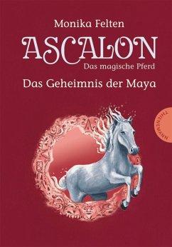 Ascalon - Das magische Pferd 2: Das Geheimnis der Maya