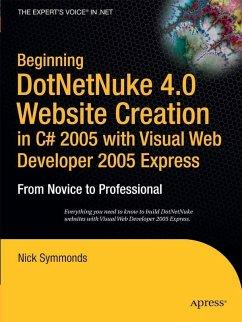 Beginning DotNetNuke 4.0 Website Creation in C# 2005 with Visual Web Developer 2005 Express (eBook, PDF) - Symmonds, Nick
