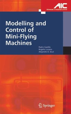 Modelling and Control of Mini-Flying Machines (eBook, PDF) - Castillo Garcia, Pedro; Lozano, Rogelio; Dzul, Alejandro Enrique