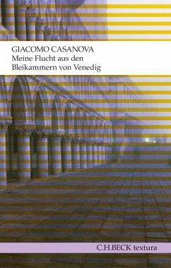 Meine Flucht aus den Bleikammern von Venedig (eBook, ePUB) - Casanova, Giacomo