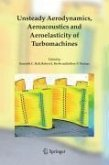 UNSTEADY AERODYNAMICS, AEROACOUSTICS AND AEROELASTICITY OF TURBOMACHINES (eBook, PDF)