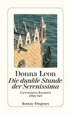 Die dunkle Stunde der Serenissima / Commissario Brunetti Bd.11 (eBook, ePUB)