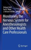 Monitoring the Nervous System for Anesthesiologists and Other Health Care Professionals (eBook, PDF)