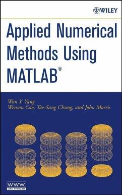 Applied Numerical Methods Using MATLAB (eBook, PDF) - Yang, Won Young; Cao, Wenwu; Chung, Tae-Sang; Morris, John