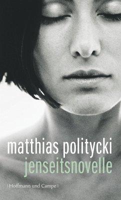 Jenseitsnovelle (eBook, ePUB) - Politycki, Matthias