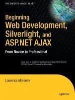 Beginning Web Development, Silverlight, and ASP.NET AJAX (eBook, PDF) - Moroney, Laurence