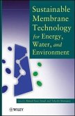 Sustainable Membrane Technology for Energy, Water, and Environment (eBook, ePUB)