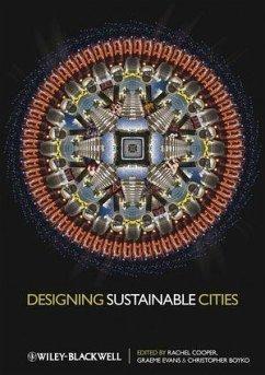Designing Sustainable Cities (eBook, PDF) - Cooper, Rachel; Evans, Graeme; Boyko, Christopher