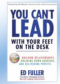 You Can't Lead With Your Feet On the Desk (eBook, ePUB)