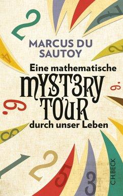 Eine mathematische Mystery Tour durch unser Leben (eBook, ePUB) - Sautoy, Marcus du