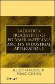 Radiation Processing of Polymer Materials and Its Industrial Applications (eBook, ePUB)