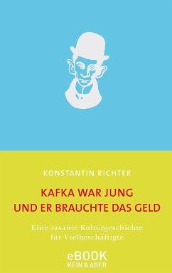 Kafka war jung und er brauchte das Geld / eBook (eBook, ePUB) - Richter, Konstantin
