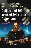Galileo and 400 Years of Telescopic Astronomy (eBook, PDF) - Grego, Peter; Mannion, David