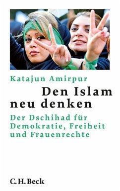 Den Islam neu denken (eBook, ePUB) - Amirpur, Katajun