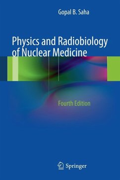 Physics and Radiobiology of Nuclear Medicine (eBook, PDF) - Saha, Gopal B.
