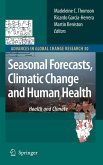 Seasonal Forecasts, Climatic Change and Human Health (eBook, PDF)