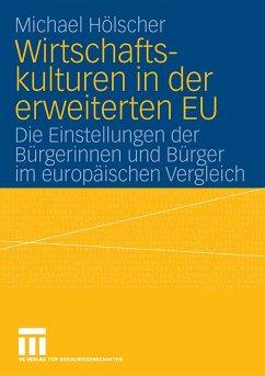 Wirtschaftskulturen in der erweiterten EU (eBook, PDF) - Hölscher, Paul Michael