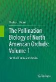 The Pollination Biology of North American Orchids: Volume 1 (eBook, PDF)