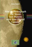 How to Photograph the Moon and Planets with Your Digital Camera (eBook, PDF)
