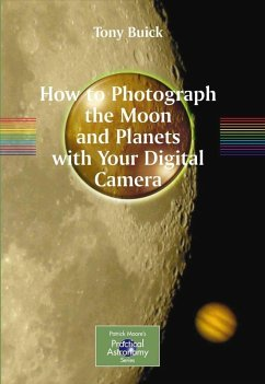 How to Photograph the Moon and Planets with Your Digital Camera (eBook, PDF) - Buick, Tony