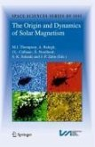 The Origin and Dynamics of Solar Magnetism (eBook, PDF)