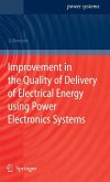 Improvement in the Quality of Delivery of Electrical Energy using Power Electronics Systems (eBook, PDF)