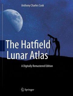 The Hatfield Lunar Atlas (eBook, PDF) - Cook, Anthony Charles