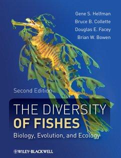 The Diversity of Fishes (eBook, PDF) - Helfman, Gene; Collette, Bruce B.; Facey, Douglas E.; Bowen, Brian W.