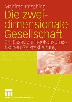 Die zweidimensionale Gesellschaft (eBook, PDF) - Prisching, Manfred
