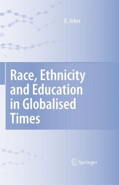 Race, Ethnicity and Education in Globalised Times (eBook, PDF) - Arber, Ruth