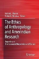The Ethics of Anthropology and Amerindian Research (eBook, PDF)
