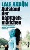 Aufstand der Kopftuchmädchen (eBook, ePUB)
