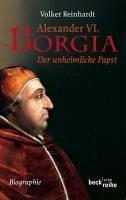Alexander VI. Borgia (eBook, ePUB) - Reinhardt, Volker