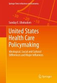 United States Health Care Policymaking (eBook, PDF)
