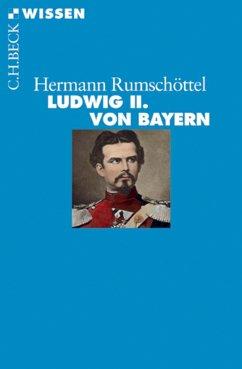 Ludwig II. von Bayern (eBook, ePUB) - Rumschöttel, Hermann