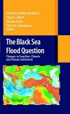 The Black Sea Flood Question: Changes in Coastline, Climate, and Human Settlement (eBook, PDF)