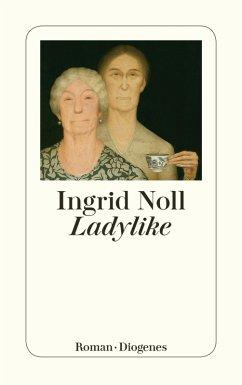 Ladylike (eBook, ePUB) - Noll, Ingrid