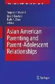 Asian American Parenting and Parent-Adolescent Relationships (eBook, PDF)