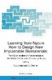 Learning from Nature How to Design New Implantable Biomaterials: From Biomineralization Fundamentals to Biomimetic Materials and Processing Routes (eBook, PDF)