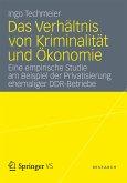 Das Verhältnis von Kriminalität und Ökonomie (eBook, PDF)
