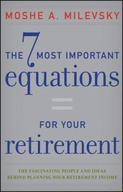 The 7 Most Important Equations for Your Retirement (eBook, ePUB) - Milevsky, Moshe A.