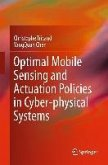 Optimal Mobile Sensing and Actuation Policies in Cyber-physical Systems (eBook, PDF)