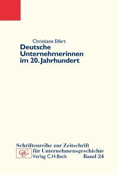 Deutsche Unternehmerinnen im 20. Jahrhundert (eBook, PDF) - Eifert, Christiane