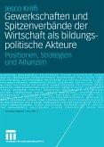 Gewerkschaften und Spitzenverbände der Wirtschaft als bildungspolitische Akteure (eBook, PDF)