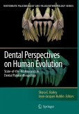 Dental Perspectives on Human Evolution: State of the Art Research in Dental Paleoanthropology (eBook, PDF)