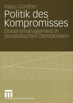 Politik des Kompromisses (eBook, PDF) - Günther, Klaus