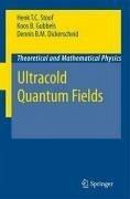 Ultracold Quantum Fields (eBook, PDF) - Dickerscheid, Dennis B. M.; Gubbels, Koos; Stoof, Henk T. C.